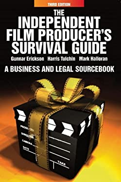 The Independent Film Producer's Survival Guide: A Business and Legal Sourcebook 9780825637230