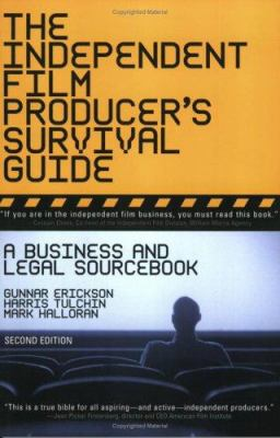 The Independent Film Producer's Survival Guide: A Business and Legal Sourcebook 9780825673184