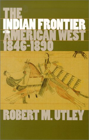 The Indian Frontier of the American West, 1846-1890 9780826307163