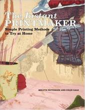 The Instant Printmaker: Simple Printing Methods to Try Athome