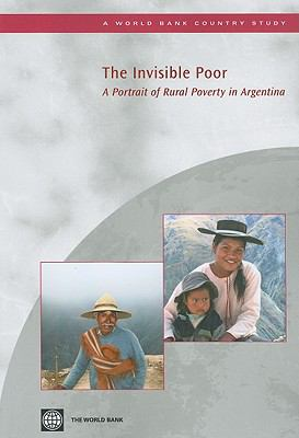 The Invisible Poor: A Portrait of Rural Poverty in Argentina 9780821382073