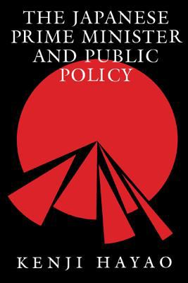 The Japanese Prime Minister and Public Policy 9780822954934