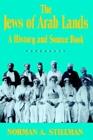 The Jews of Arab Lands: A History and Source Book 9780827601987