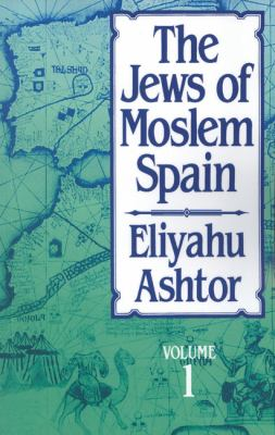 The Jews of Moslem Spain, Volume 1 9780827604278