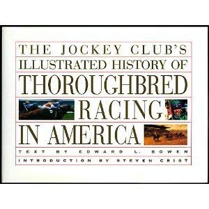 The Jockey Club's Illustrated History of Thoroughbred Racing in America 9780821220597