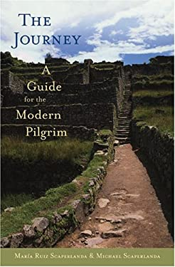 The Journey: A Guide for the Modern Pilgrim 9780829416176