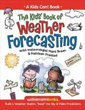 "The Kids' Book of Weather Forecasting: Build a Weather Station, ""Read"" the Sky & Make Predictions! 3585250"
