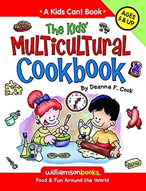 The Kids' Multicultural Cookbook: Food & Fun Around the World 9780824968182