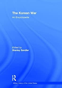 The Korean War: An Encyclopedia 9780824044459