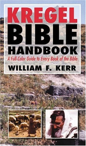 The Kregel Bible Handbook: A Full-Color Guide to Every Book of the Bible 9780825429866