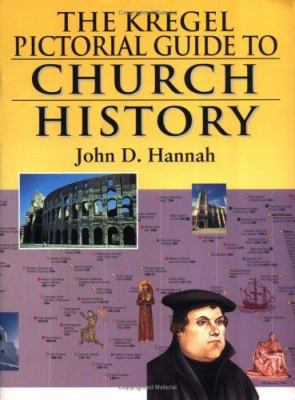 The Kregel Pictorial Guide to Church History: An Overview of Church History 9780825427985