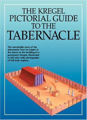 The Kregel Pictorial Guide to the Tabernacle 9780825424687