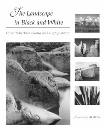 The Landscape in Black and White: Oliver Schuchard Photographs, 1967-2005 9780826216045