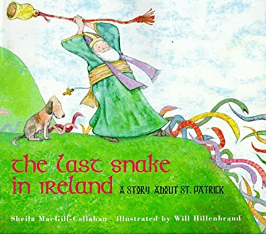 The Last Snake in Ireland: A Story about St. Patrick 9780823414253