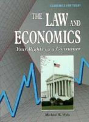 The Law and Economics: Your Rights as a Consumer 9780822517795