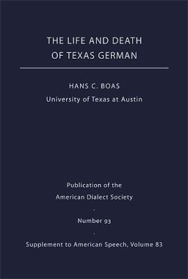 The Life and Death of Texas German 9780822367161