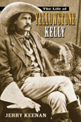 The Life of Yellowstone Kelly 9780826340351