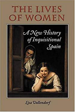 The Lives of Women: A New History of Inquisitional Spain 9780826514813