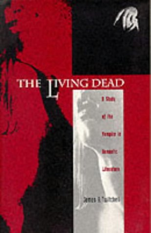 The Living Dead: A Study of the Vampire in Romantic Literature 9780822307891