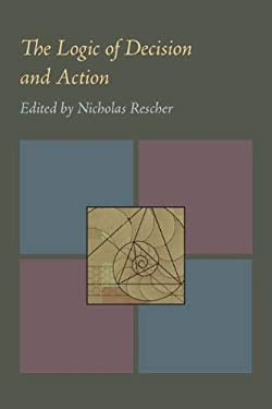 The Logic of Decision and Action 9780822984009