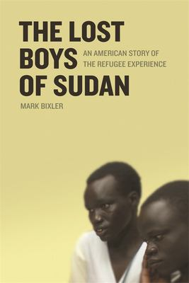 The Lost Boys of Sudan: An American Story of the Refugee Experience 9780820328836