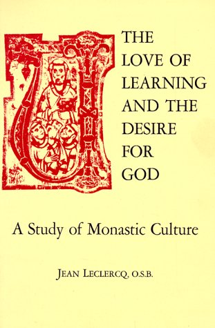 The Love of Learning and the Desire for God: A Study of Monastic Culture 9780823204076