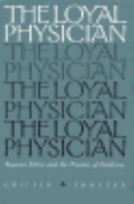 The Loyal Physician: Roycean Ethics and the Practice of Medicine 9780826512918