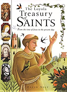 The Loyola Treasury of Saints: From the Time of Jesus to the Present Day 9780829417852