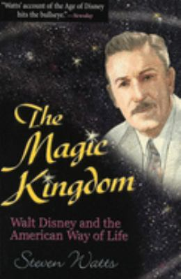 The Magic Kingdom: Walt Disney and the American Way of Life 9780826213792