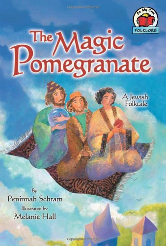 The Magic Pomegranate: A Jewish Folktale 9780822567462