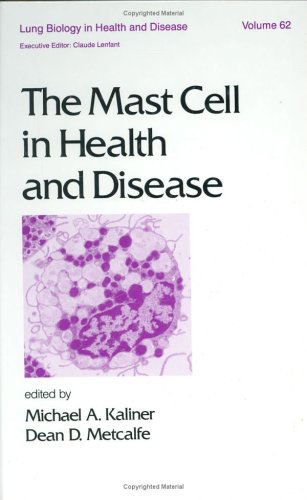 The Mast Cell in Health and Disease 9780824787325