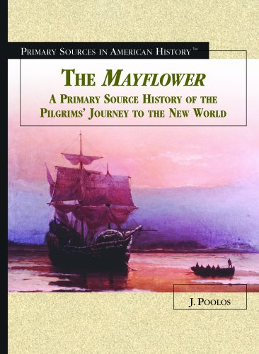 The Mayflower: A Primary Source History of the Pilgrims' Journey to the New World 9780823945146