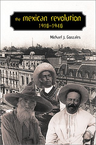 The Mexican Revolution, 1910-1940 9780826327802