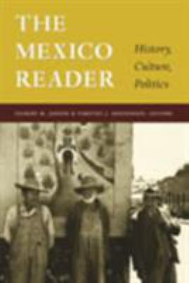The Mexico Reader: History, Culture, Politics 9780822330424