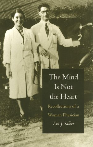 The Mind Is Not the Heart: Recollections of a Woman Physician 9780822313656