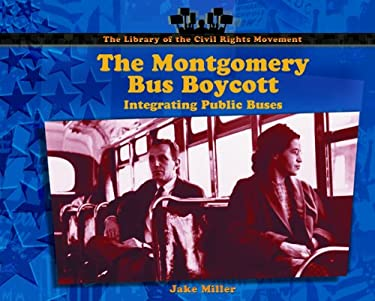 The Montgomery Bus Boycott: Integrating Public Buses 9780823962518