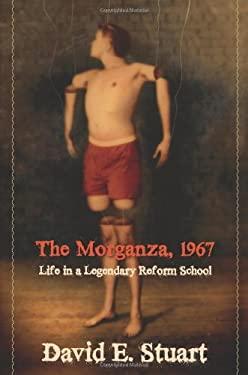 The Morganza, 1967: Life in a Legendary Reform School 9780826346414