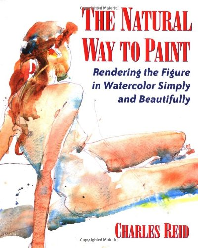 The Natural Way to Paint: Rendering the Figure in Watercolor Simply and Beautifully 9780823031733