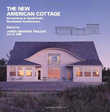 The New American Cottage: Innovations in Small-Scale Residential Architecture 9780823031696