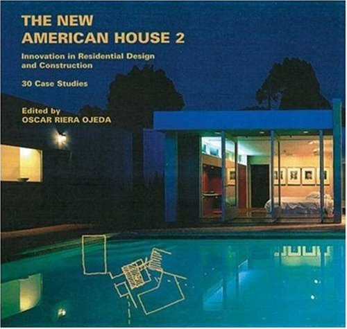 The New American House 2: Innovations in Residential Design and Construction: 30 Case Studies 9780823031641
