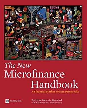 The New Microfinance Handbook: A Financial Market System Perspective 9780821389270