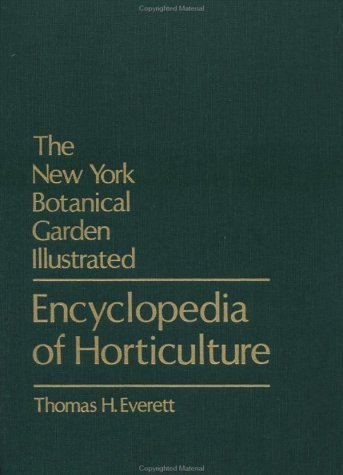 The New York Botantical Garden Illustrated Encyclopedia of Horticulture: Be-Cha 9780824072322