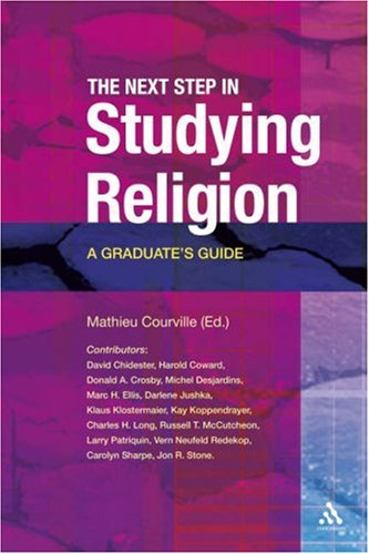 The Next Step in Studying Religion: A Graduate's Guide 9780826498434