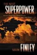 The Next Superpower: Ancient Prophecies, Global Events, and Your Future