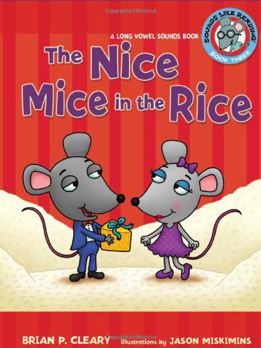 The Nice Mice in the Rice: A Long Vowel Sounds Book 9780822576280
