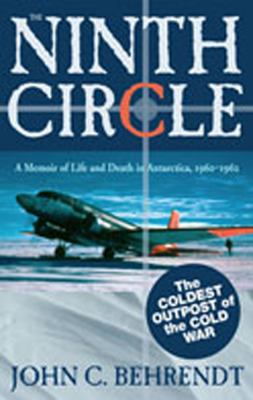 The Ninth Circle: A Memoir of Life and Death in Antarctica, 1960-1962 9780826334251