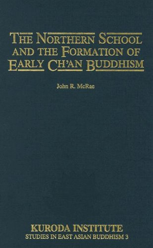 The Northern School and the Formation of Early Ch'an Buddhism