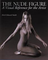 The Nude Figure: A Visual Reference for the Artist 3552097