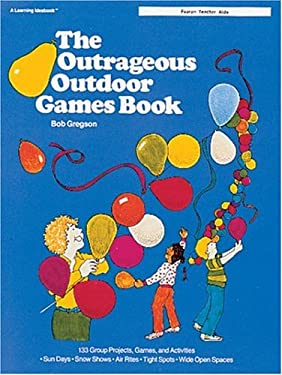 The Outrageous Outdoor Games Book 9780822450993