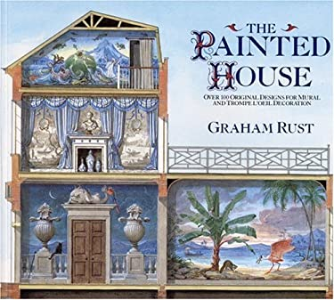 The Painted House: Over 100 Original Designs for Mural and Trompe L'Oeil Decoration 9780821224540